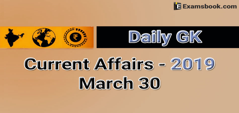 Daily-GK-Current-Affairs-2019-March-30