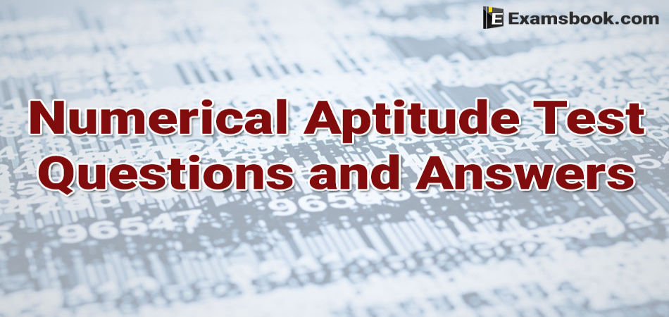 Numerical Aptitude Test Questions and Answers for Competitve Exams
