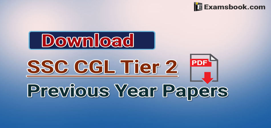 ssc cgl tier 2 previous year papers