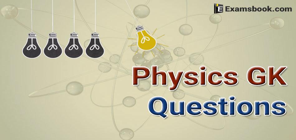 Physics-GK-Questions