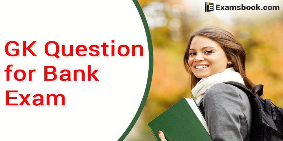 GK for Bank Exam