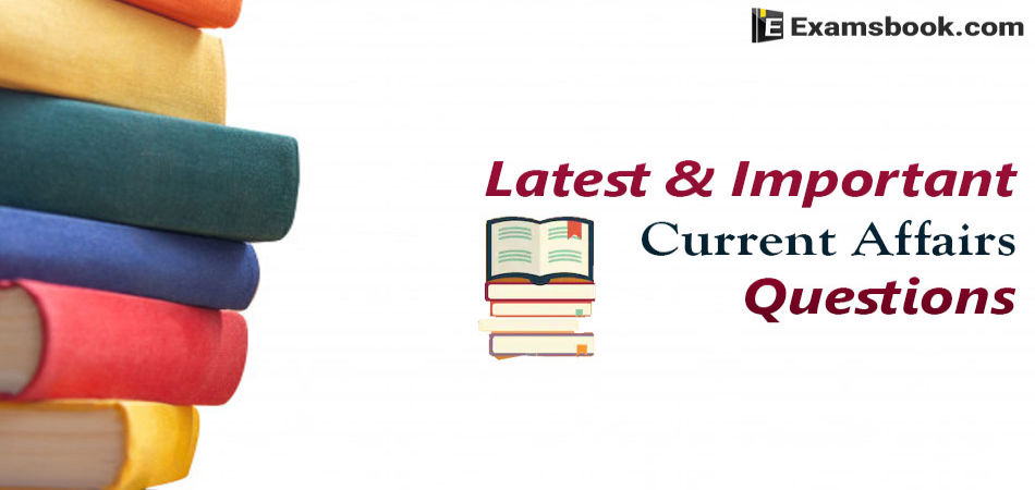 Latest-&-Important-Current-Affairs-Questions