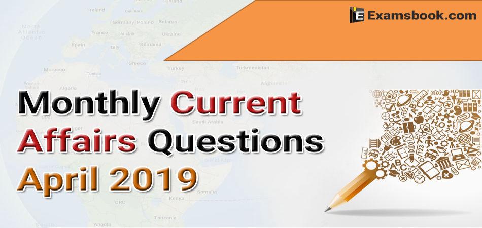 pRJ2Monthly-Current-Affairs-Questions-April-2019.webp