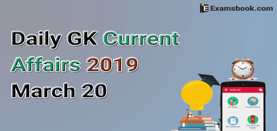 Daily-GK-Current-Affairs-2019-March-20