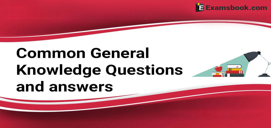 Common-General-Knowledge-Questions-and-Answers