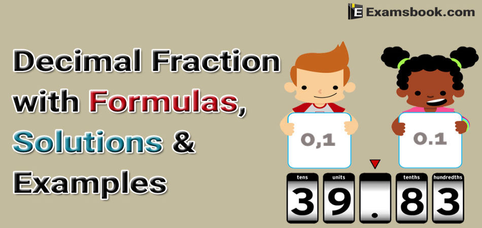 decimal fraction with formulas solutions and examples
