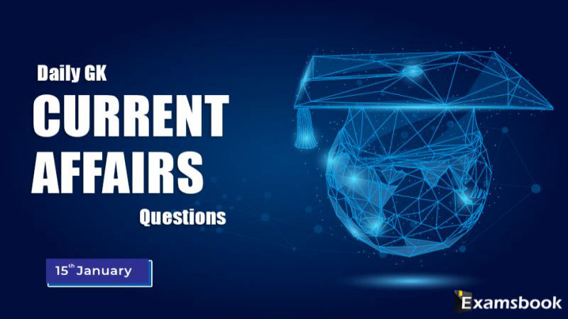 15 jan Daily GK Current Affairs Questions