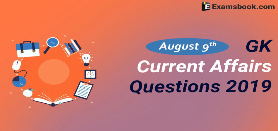 GK-Current-Affairs-Questions-2019-August-9th
