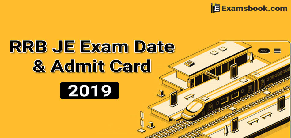 rrb je exam date and admit card