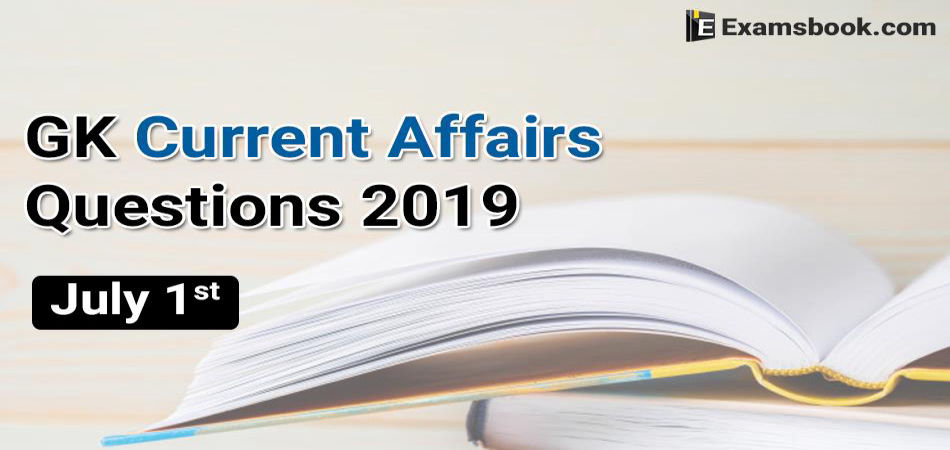 GK-Current-Affairs-Questions-2019-July-1st