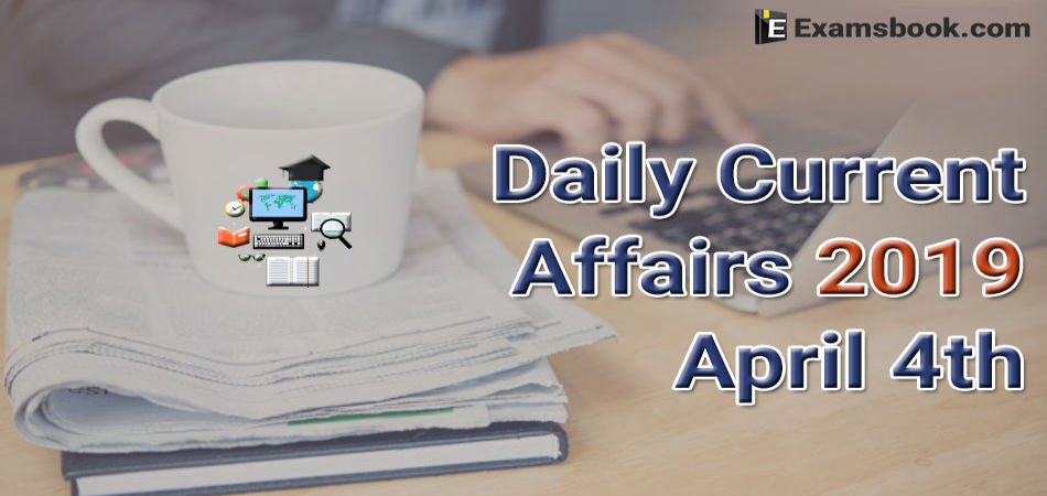Daily-Current-Affairs-2019-April-04