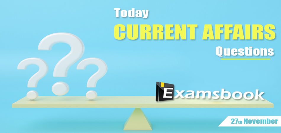 Today-Current-Affairs-Questions-Nov-27th