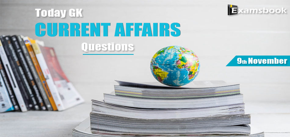 9 nov Today GK Current Affairs Questions