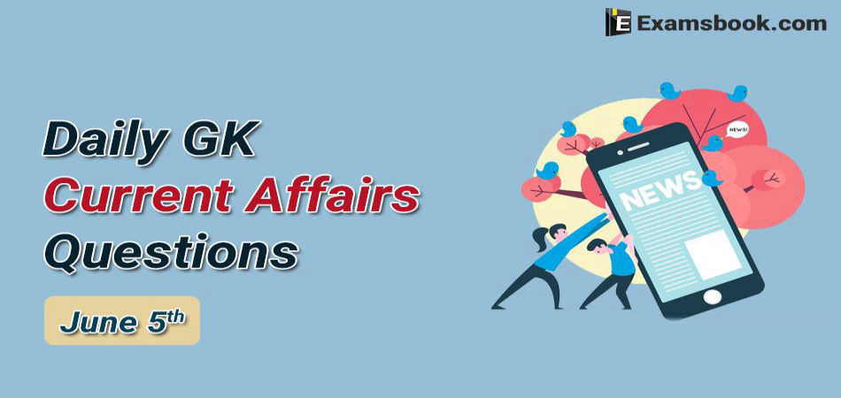 Daily-GK-Current-Affairs-Questions-June-5th