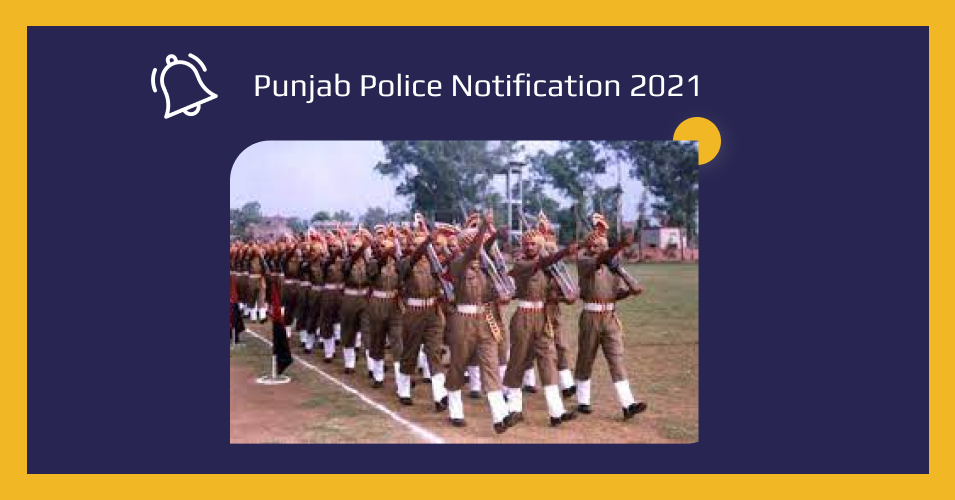 Punjab Police Recruitment 2021: Notification Released