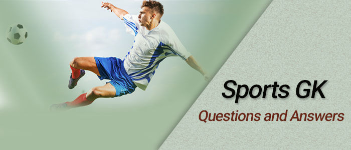 Sports GK Questions and Answers for Competitive Exams