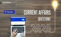 19 jan Current Affair Questions 2020