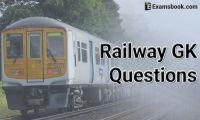 Railway-GK-Questions